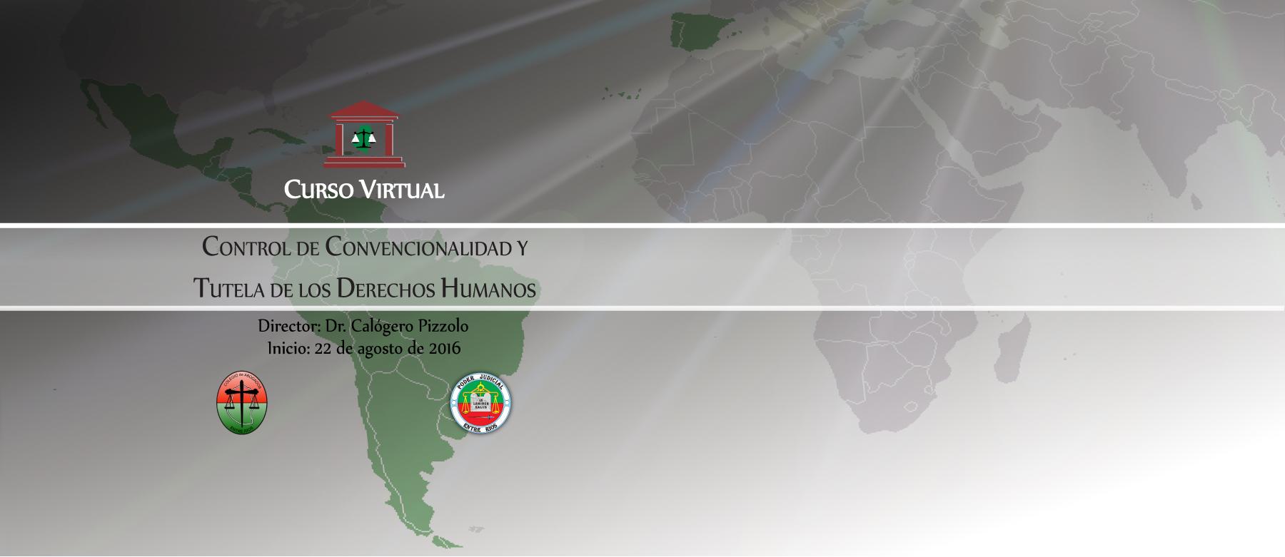 """Curso Virtual """"Control de Convencionalidad y Tutela de los Derechos Humanos"""""""